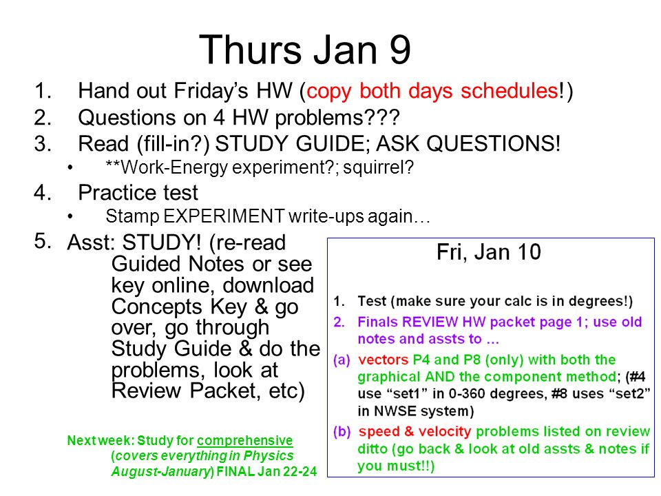 Thurs Jan 9 Hand out Friday's HW (copy both days schedules!)