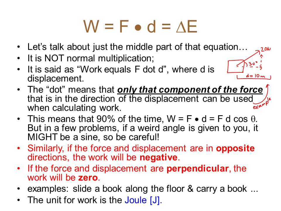 W = F  d = E Let's talk about just the middle part of that equation…