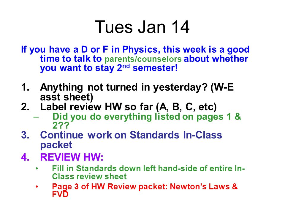 Tues Jan 14 Anything not turned in yesterday (W-E asst sheet)