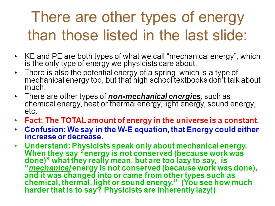 There are other types of energy than those listed in the last slide: