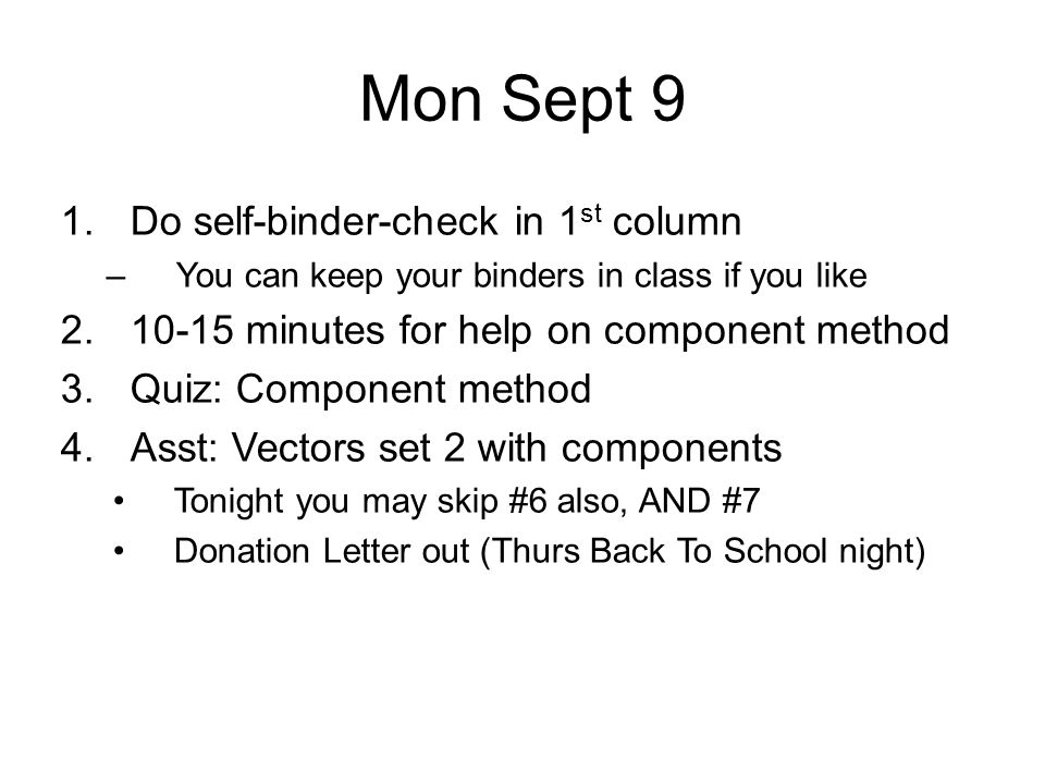 Mon Sept 9 Do self-binder-check in 1st column