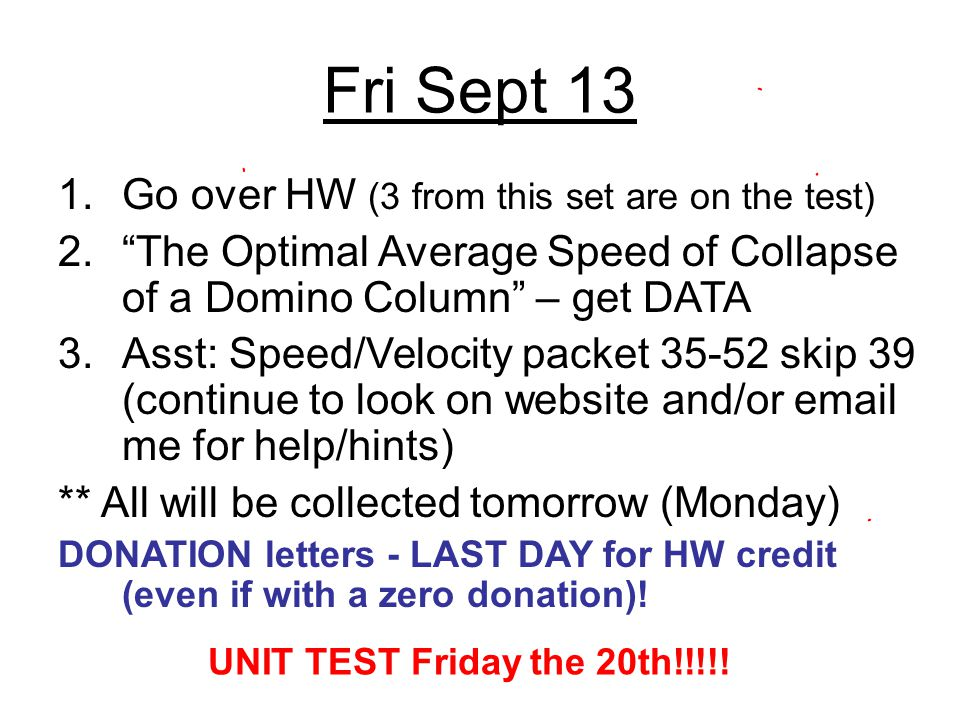 Fri Sept 13 Go over HW (3 from this set are on the test)