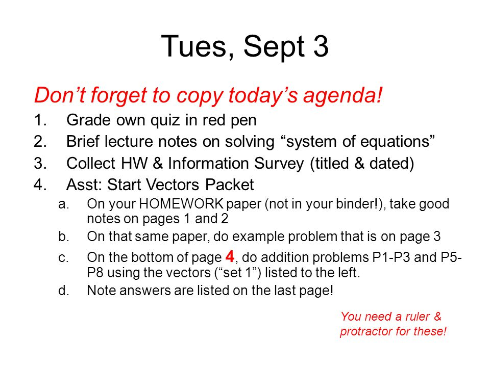 Tues, Sept 3 Don't forget to copy today's agenda!