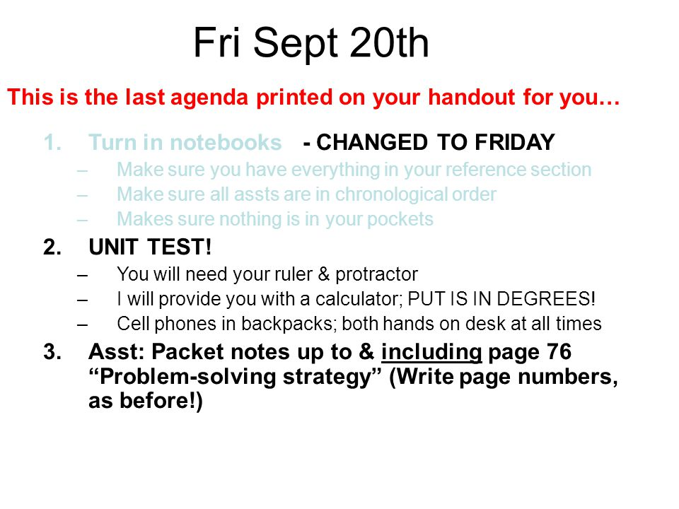 Fri Sept 20th This is the last agenda printed on your handout for you…