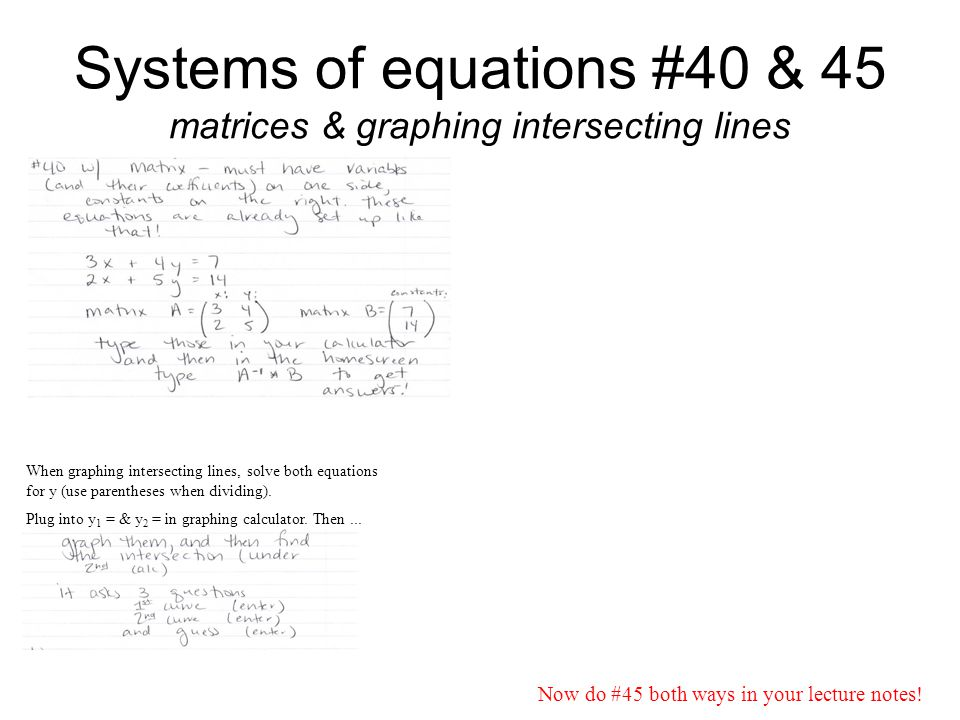 Systems of equations #40 & 45 matrices & graphing intersecting lines