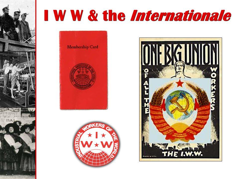 I W W & the Internationale
