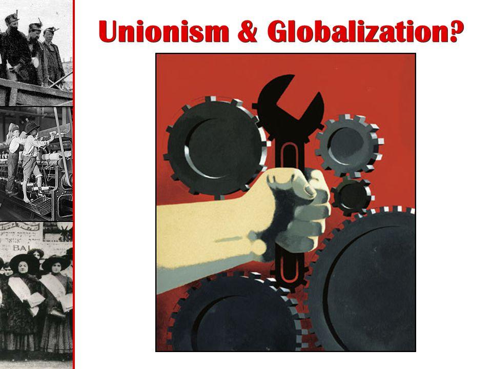 Unionism & Globalization