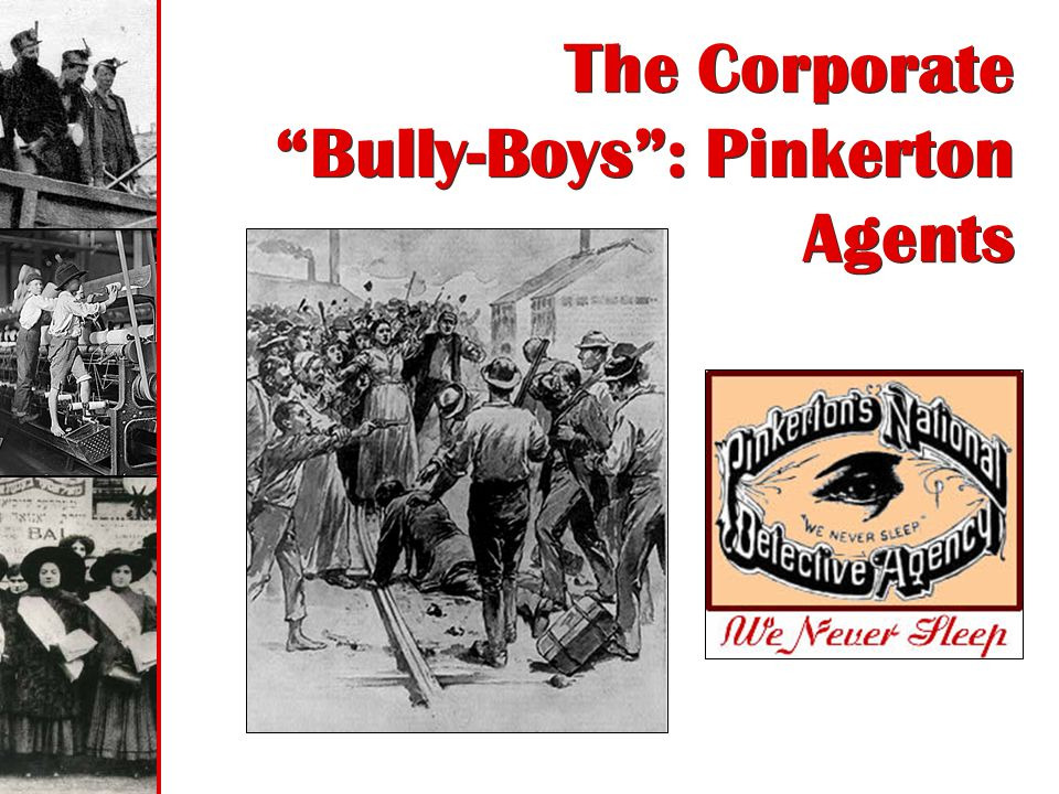 The Corporate Bully-Boys : Pinkerton Agents
