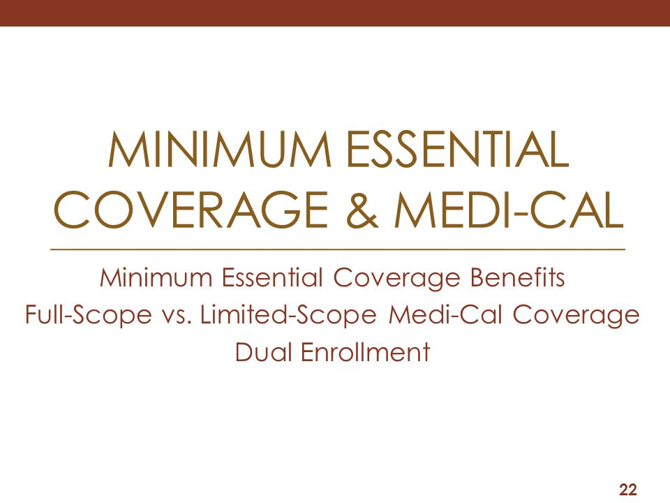 MINIMUM ESSENTIAL coverage & Medi-cal