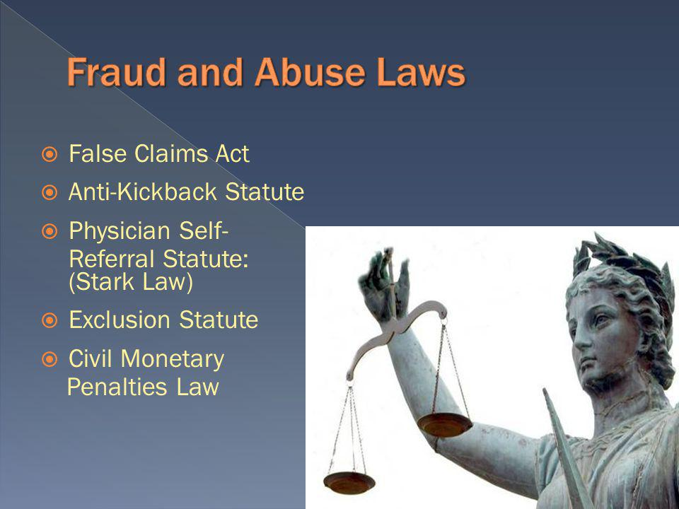 False Claims Act Prohibits the submission of false or fraudulent claims to the Government. HANDOUT-FALSE CLAIMS ACT.