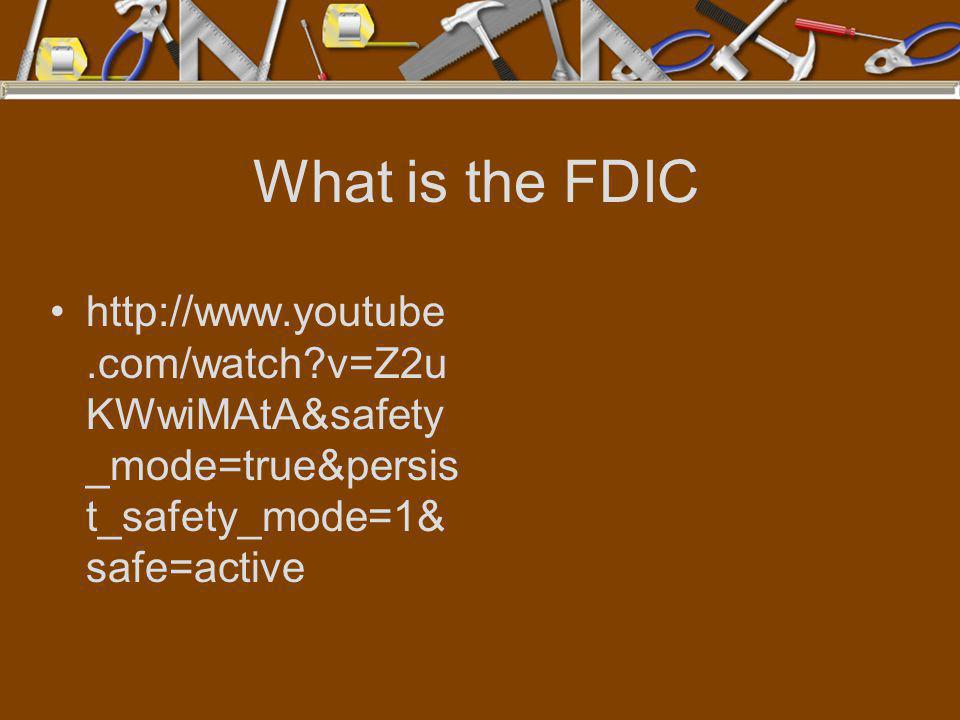 What is the FDIC http://www.youtube.com/watch v=Z2uKWwiMAtA&safety_mode=true&persist_safety_mode=1&safe=active.