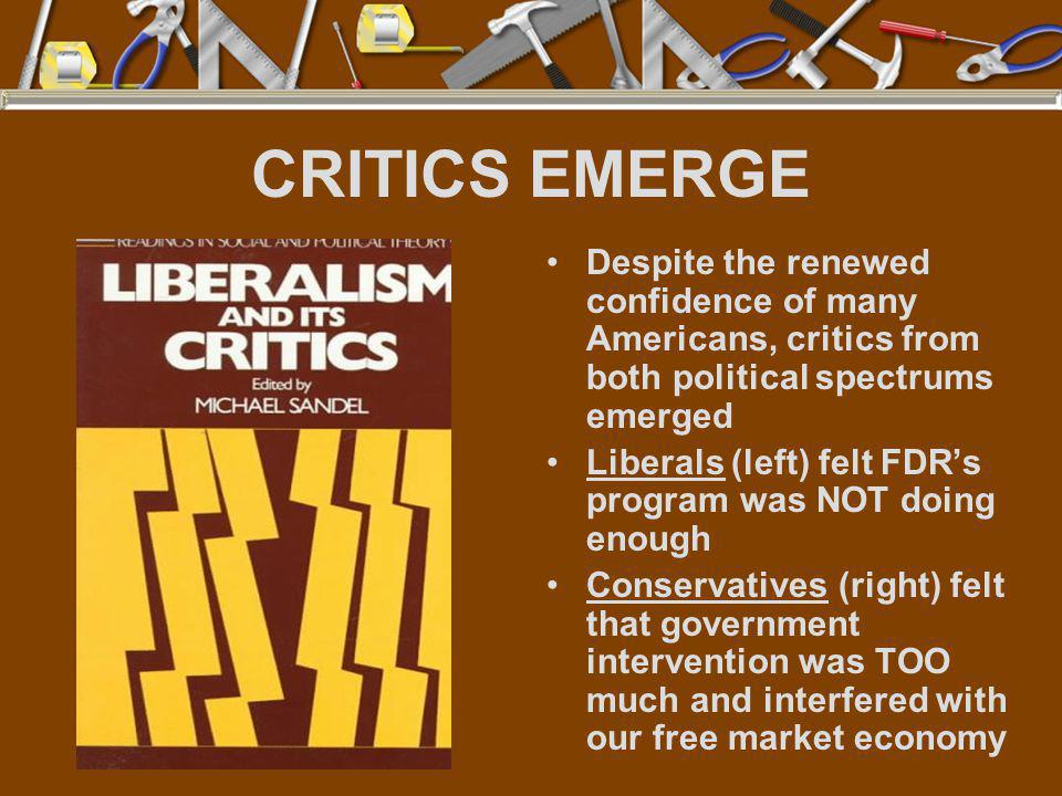 CRITICS EMERGE Despite the renewed confidence of many Americans, critics from both political spectrums emerged.