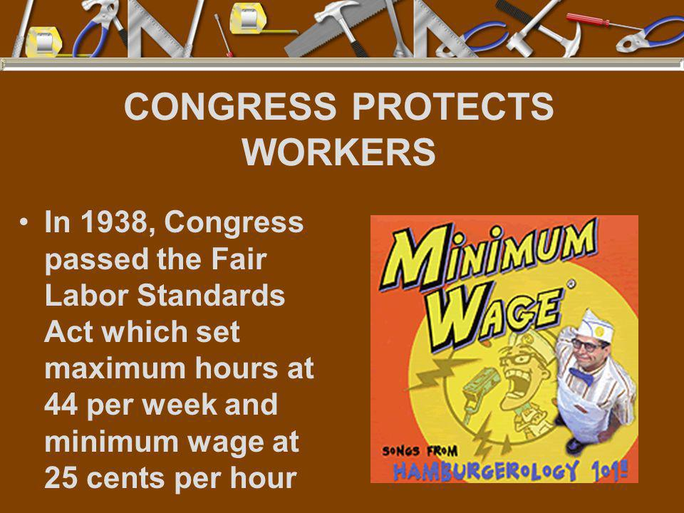 CONGRESS PROTECTS WORKERS