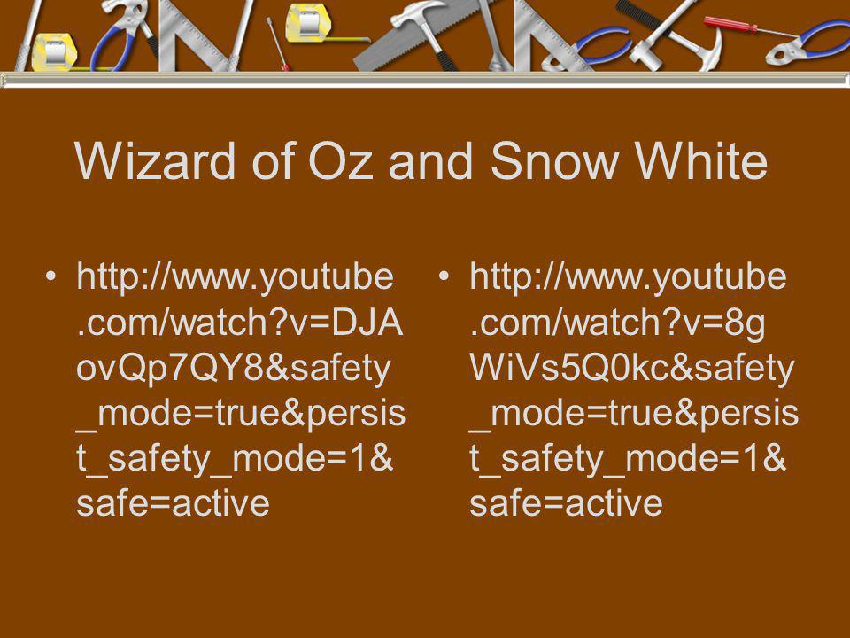 Wizard of Oz and Snow White