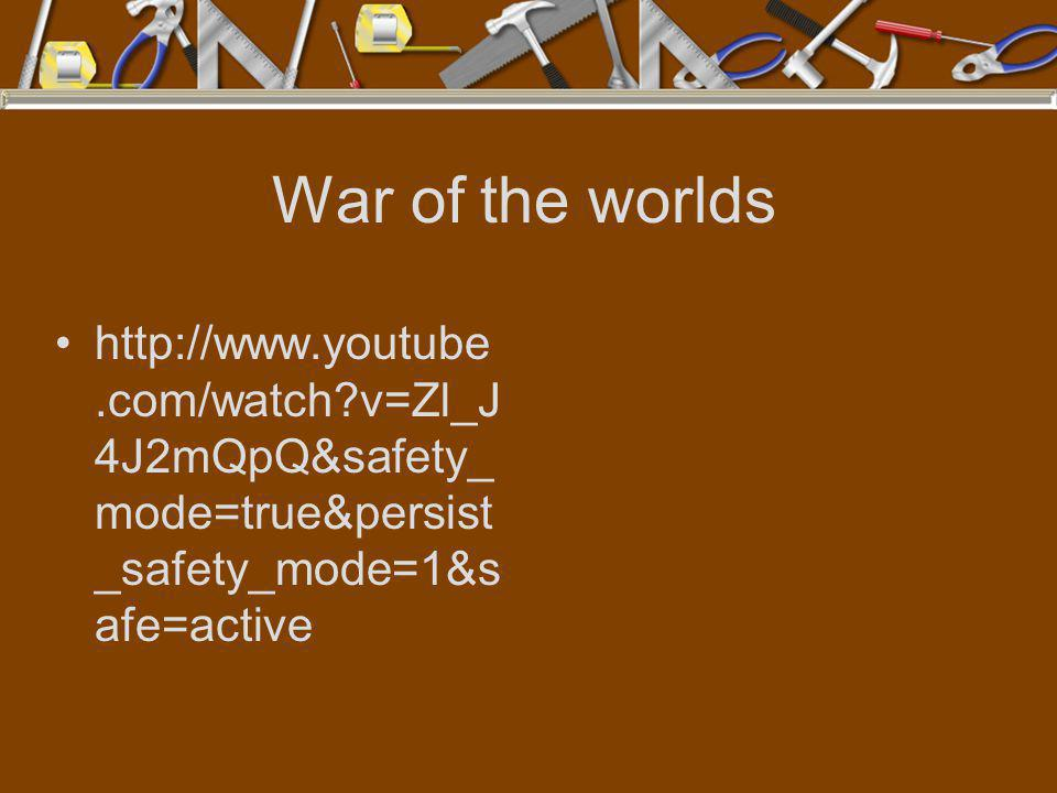 War of the worlds http://www.youtube.com/watch v=Zl_J4J2mQpQ&safety_mode=true&persist_safety_mode=1&safe=active.