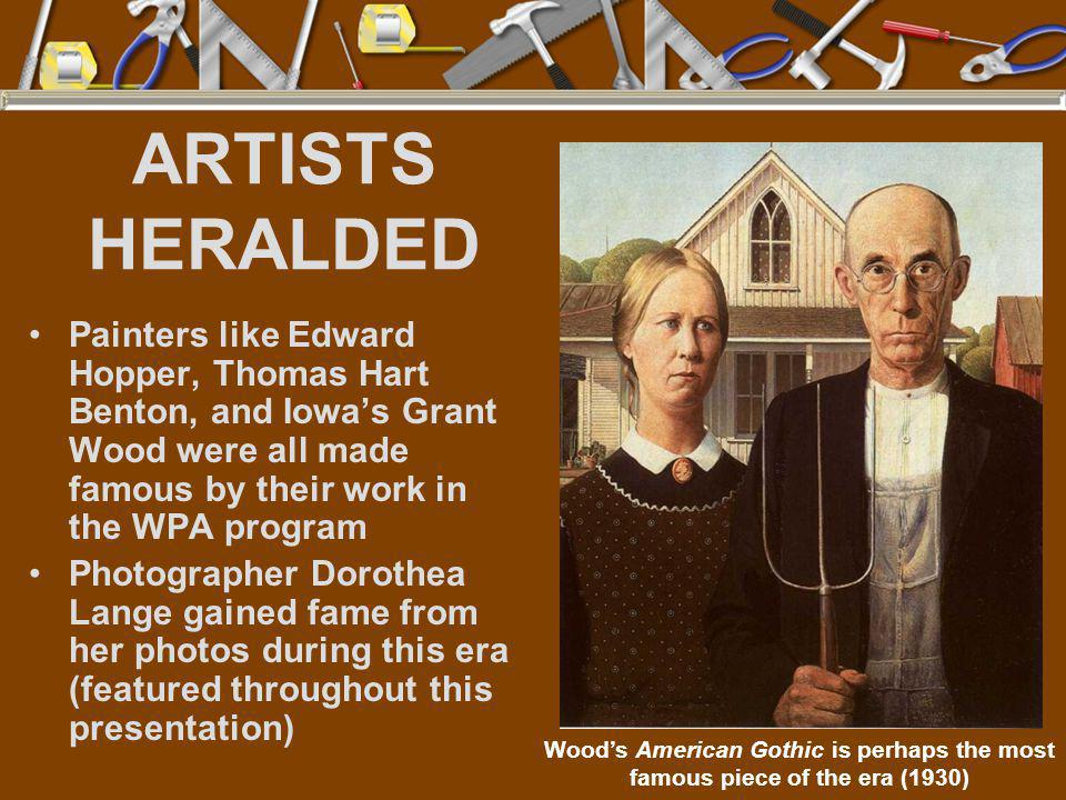 ARTISTS HERALDED Painters like Edward Hopper, Thomas Hart Benton, and Iowa's Grant Wood were all made famous by their work in the WPA program.
