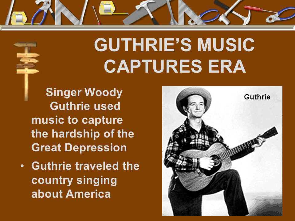 GUTHRIE'S MUSIC CAPTURES ERA