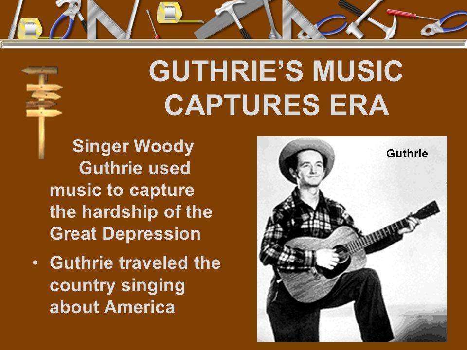 GUTHRIE'S MUSIC CAPTURES ERA