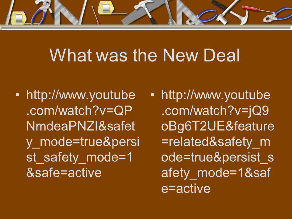 What was the New Deal http://www.youtube.com/watch v=QPNmdeaPNZI&safety_mode=true&persist_safety_mode=1&safe=active.