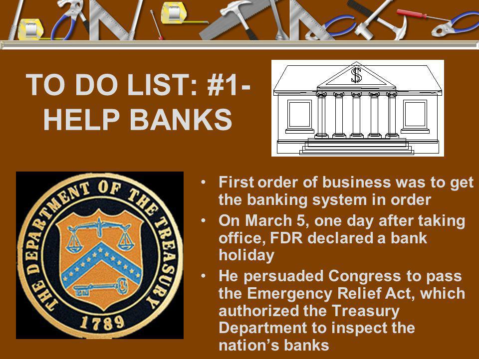 TO DO LIST: #1- HELP BANKS