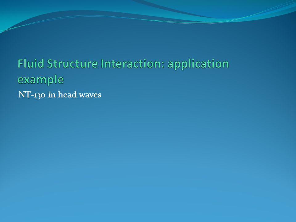 Fluid Structure Interaction: application example