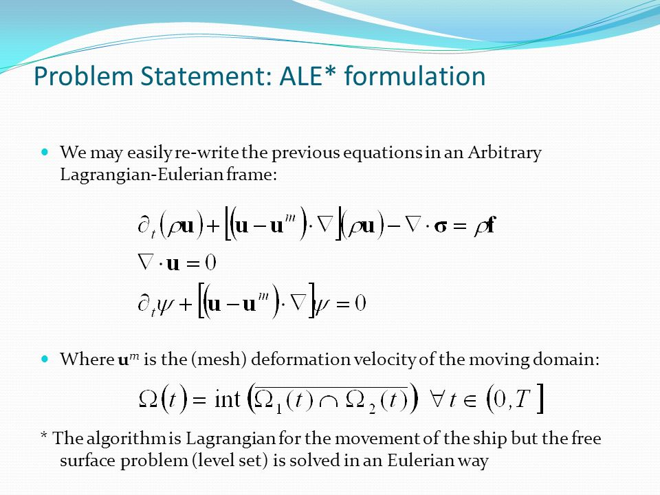 Problem Statement: ALE* formulation
