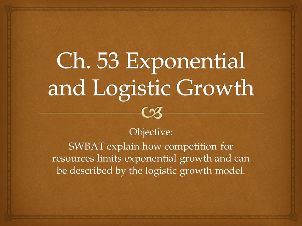 Ch. 53 Exponential and Logistic Growth