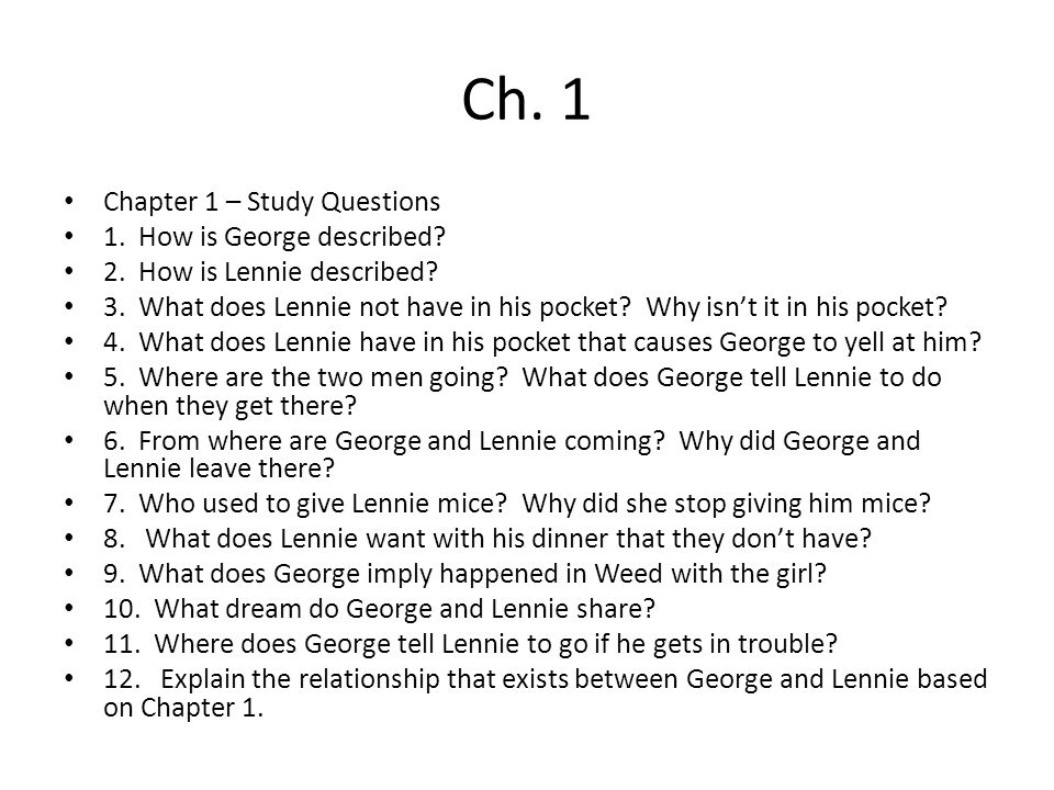 Ch. 1 Chapter 1 – Study Questions 1. How is George described