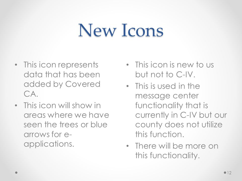 New Icons This icon represents data that has been added by Covered CA.