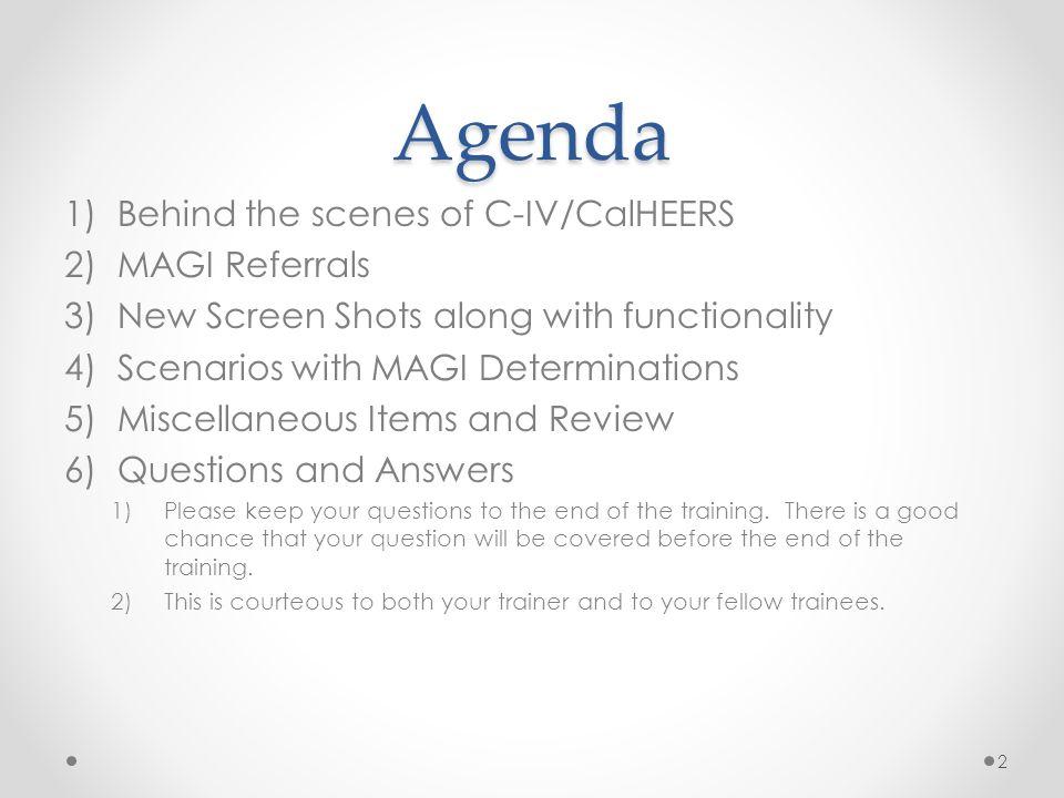 Agenda Behind the scenes of C-IV/CalHEERS MAGI Referrals