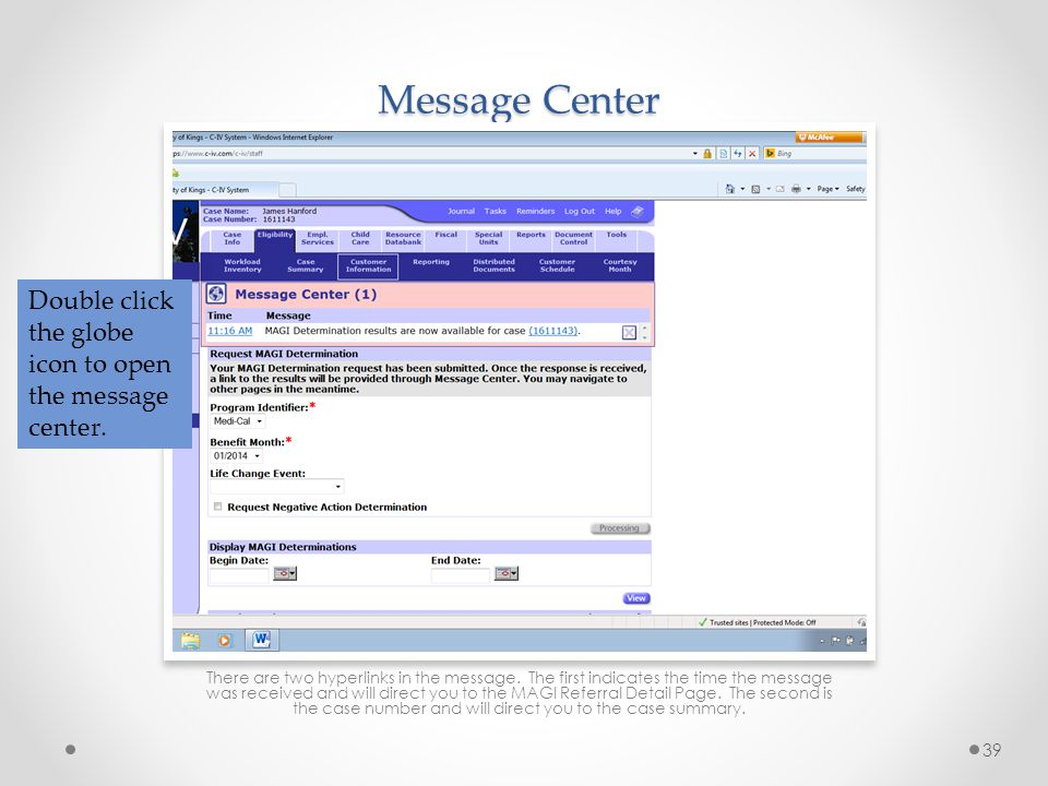 Message Center Double click the globe icon to open the message center.