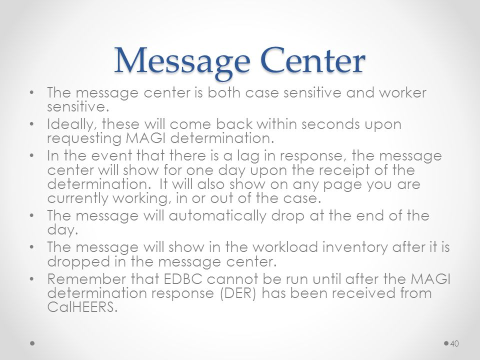 Message Center The message center is both case sensitive and worker sensitive.