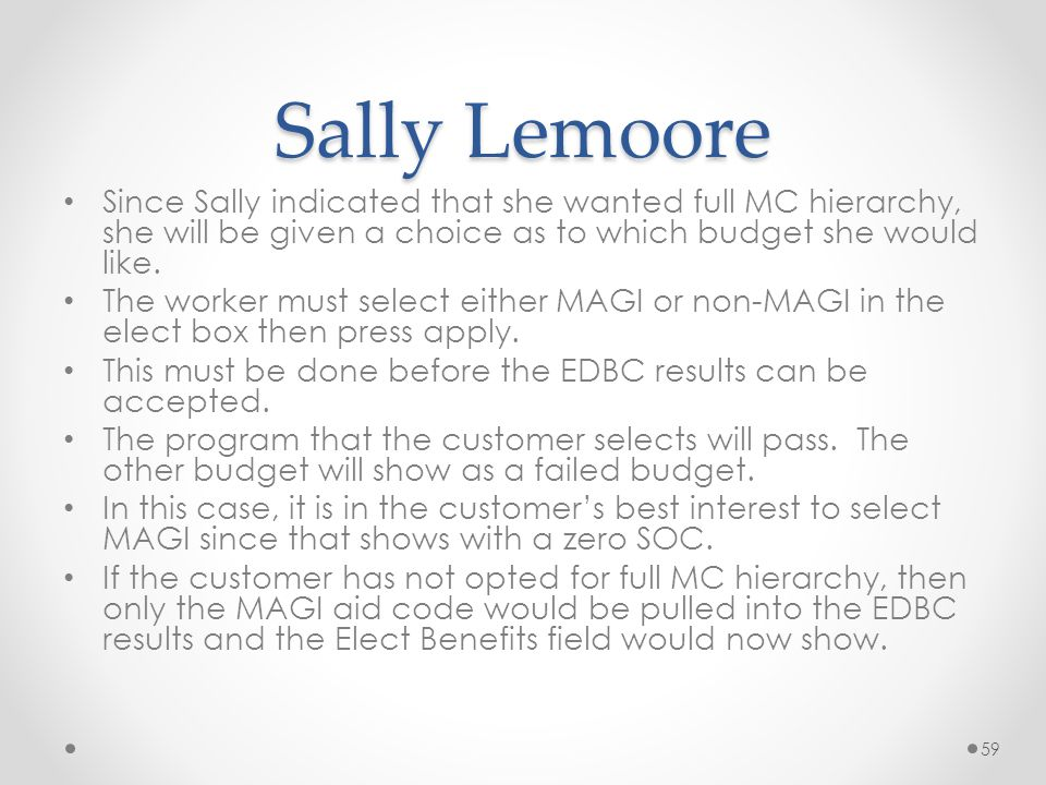 Sally Lemoore Since Sally indicated that she wanted full MC hierarchy, she will be given a choice as to which budget she would like.