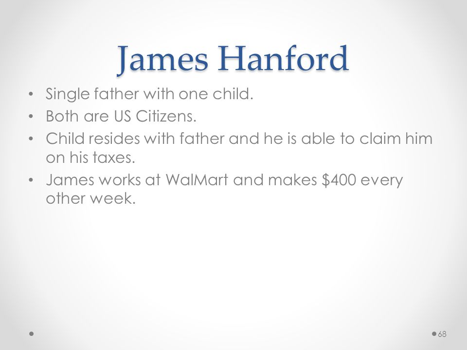 James Hanford Single father with one child. Both are US Citizens.