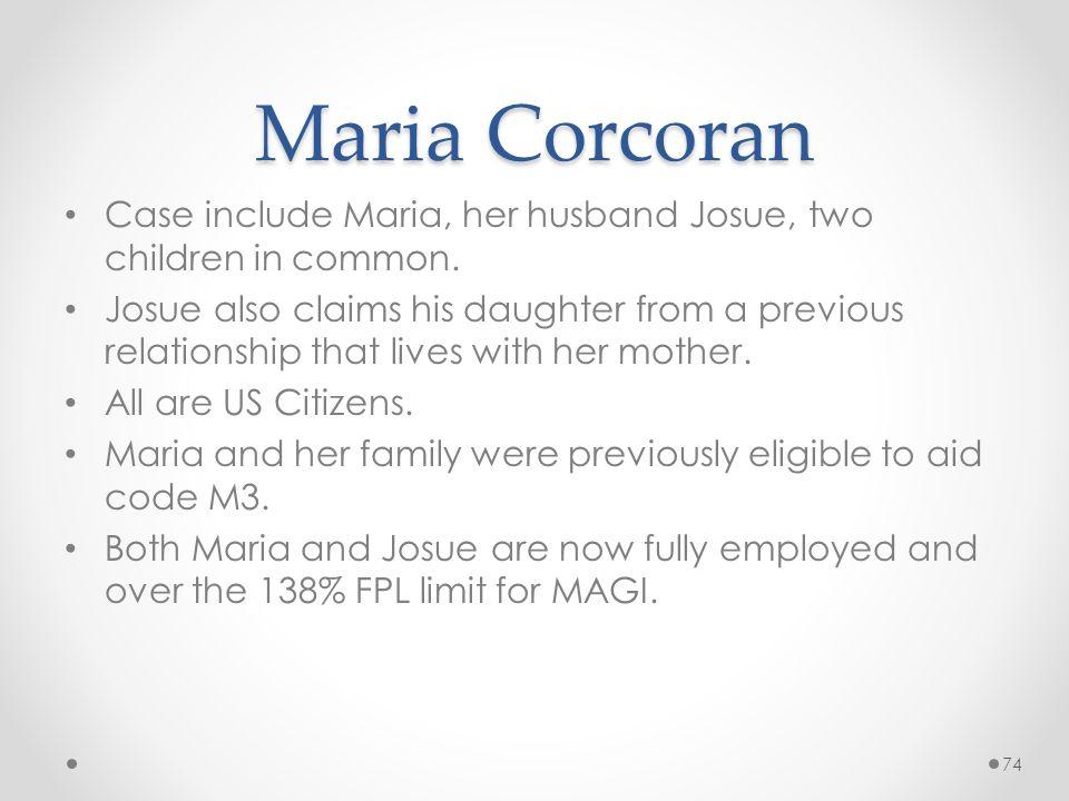Maria Corcoran Case include Maria, her husband Josue, two children in common.