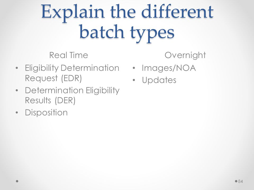 Explain the different batch types