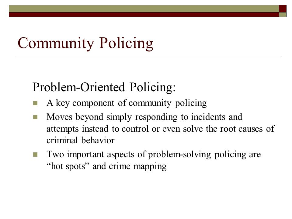Community Policing Problem-Oriented Policing:
