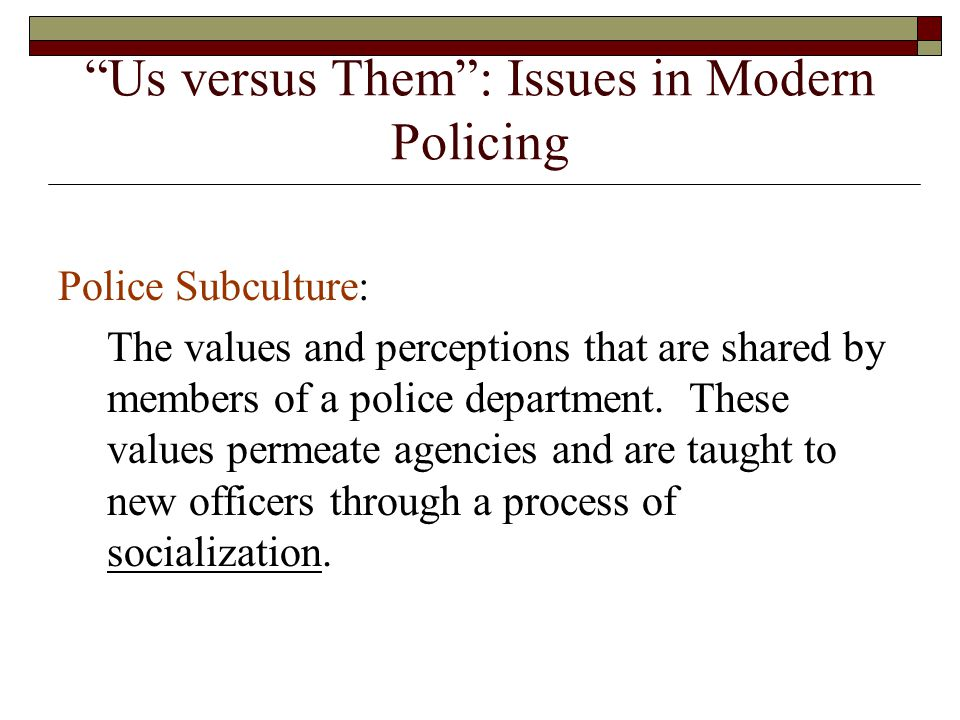 Us versus Them : Issues in Modern Policing