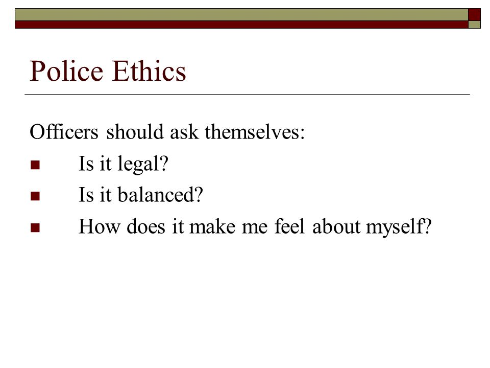 Police Ethics Officers should ask themselves: Is it legal