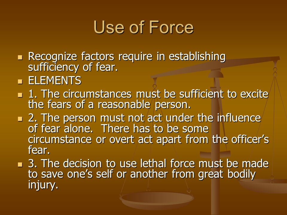 Use of Force Recognize factors require in establishing sufficiency of fear. ELEMENTS.