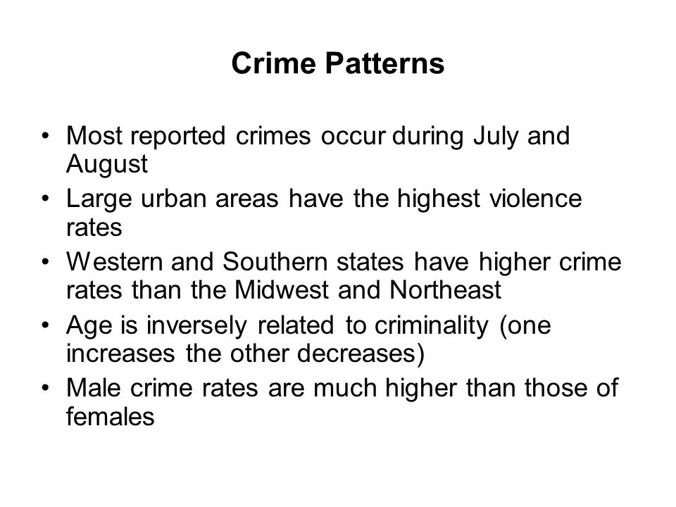 Crime Patterns Most reported crimes occur during July and August