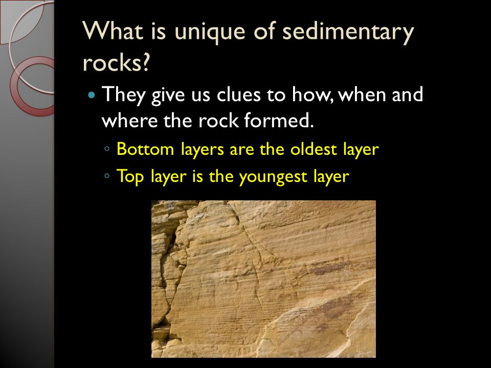 What is unique of sedimentary rocks