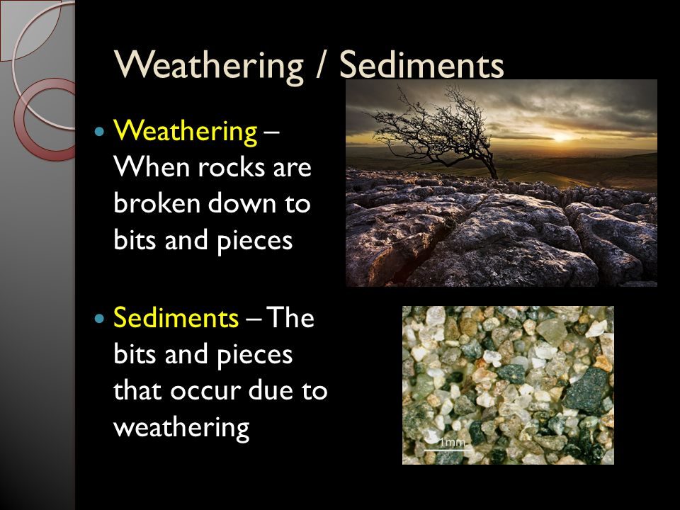 Weathering / Sediments