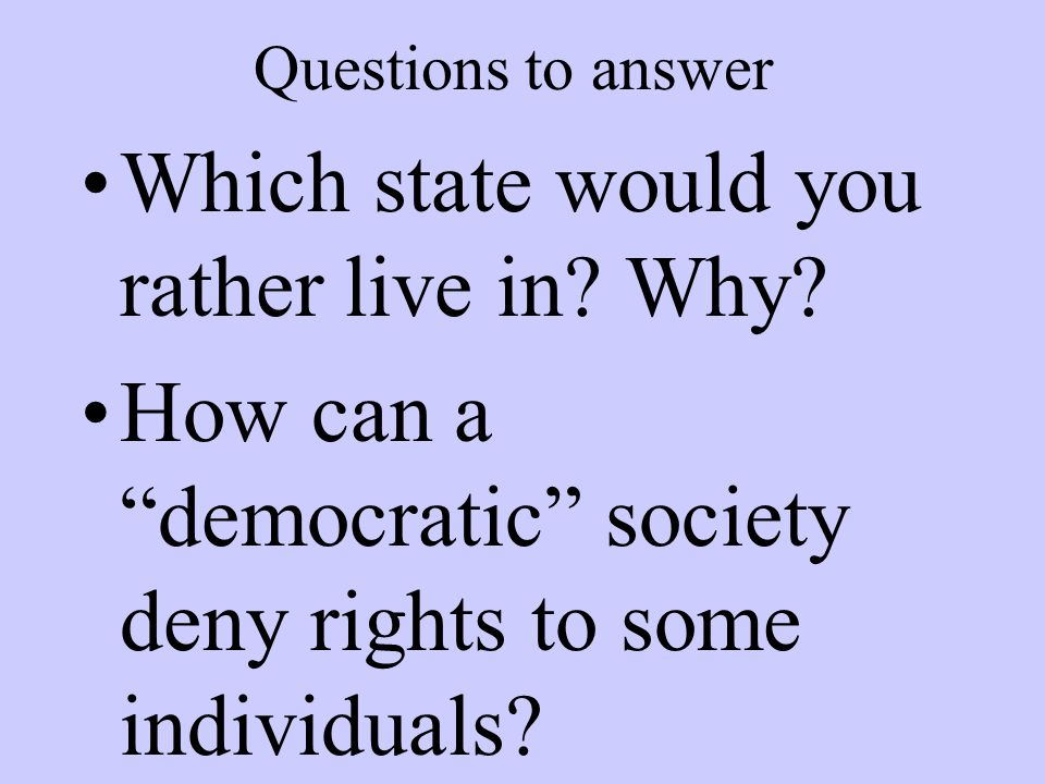 Which state would you rather live in Why