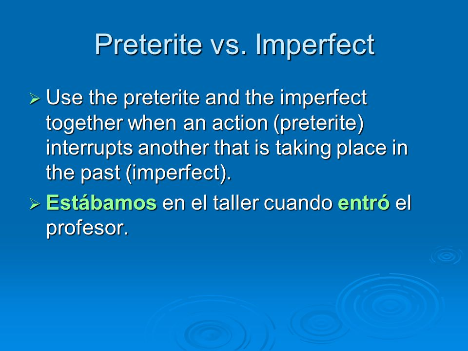 Preterite Vs Imperfect Ppt Video Online Download