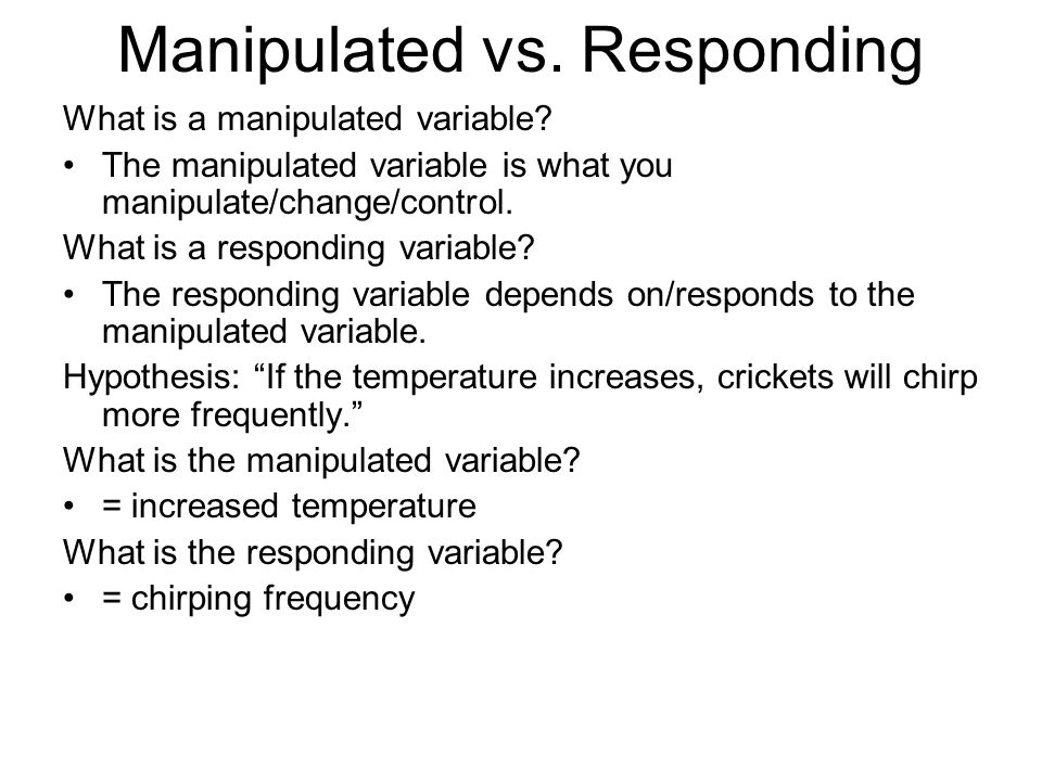 Manipulated vs. Responding