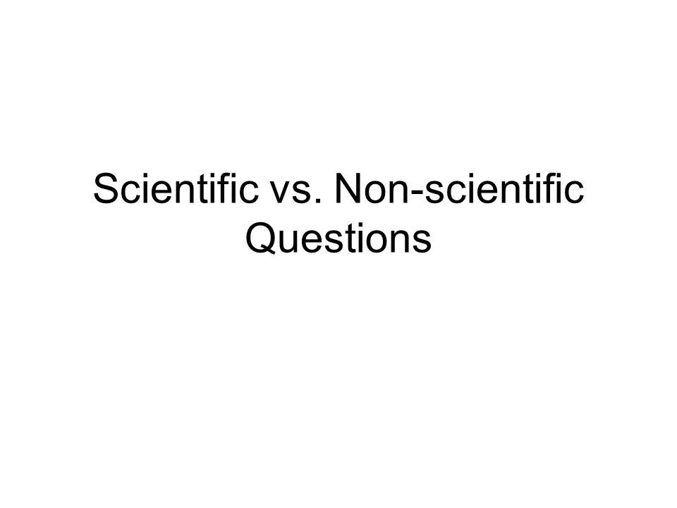 Scientific vs. Non-scientific Questions