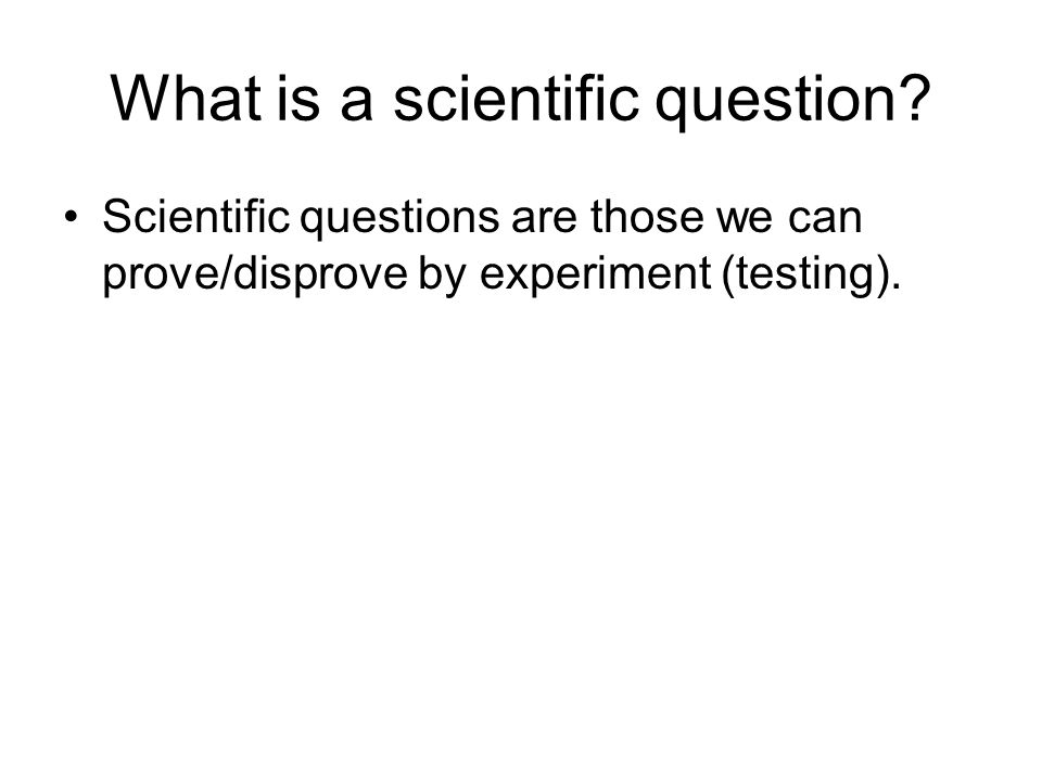 What is a scientific question