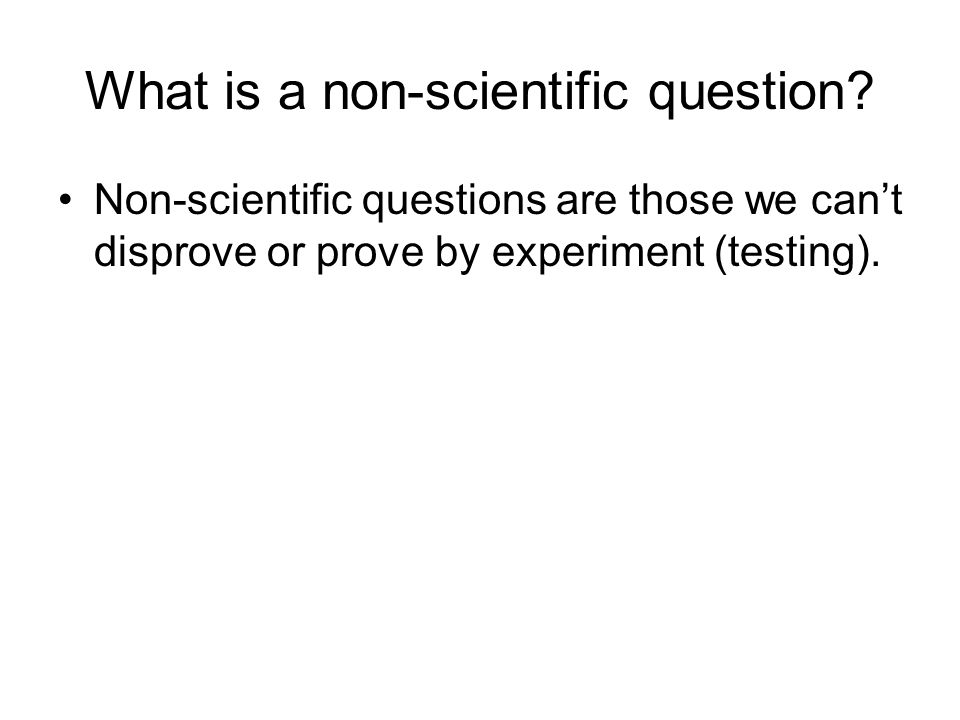 What is a non-scientific question