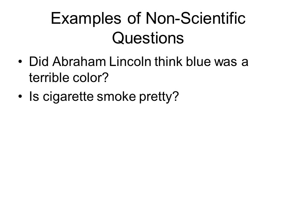 Examples of Non-Scientific Questions